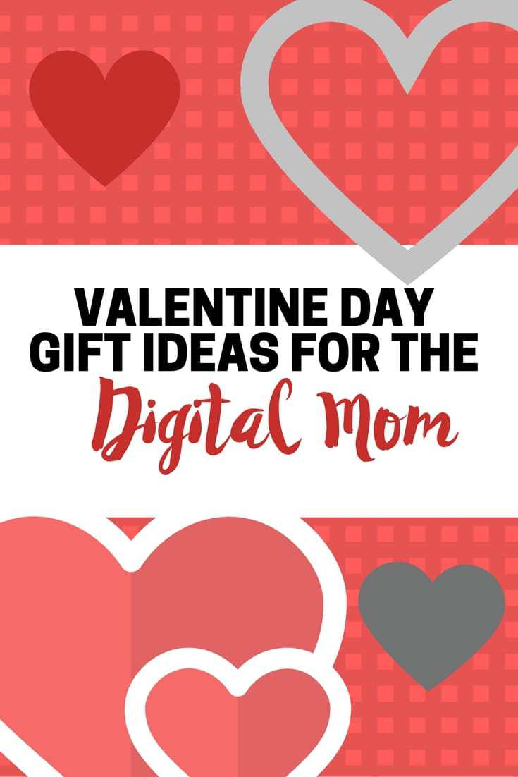 Valentines day gift ideas for Mom