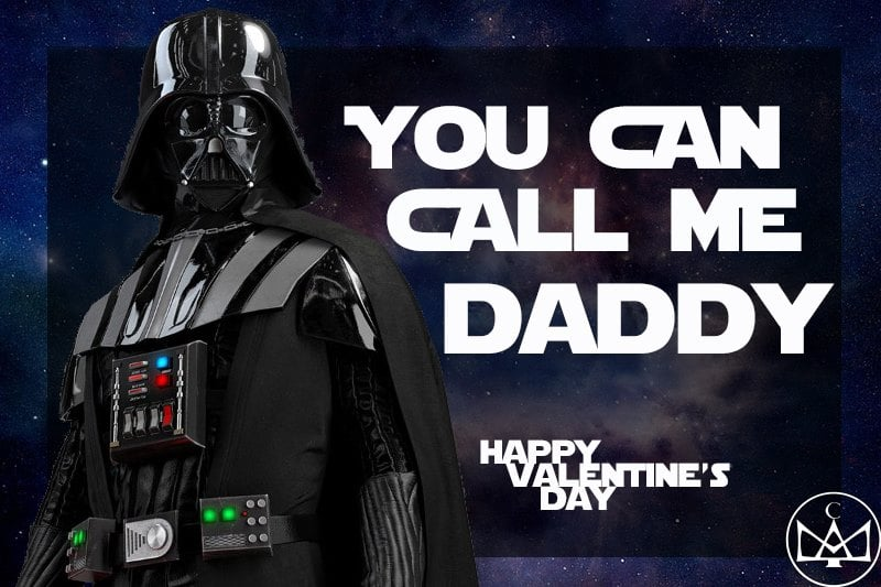 Star Wars You can call me daddy - happy valentines day star wars meme
