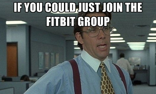 fitbit group meme - 50+ Hilarious Fitbit Memes - Share These With Your FitBit Friends!