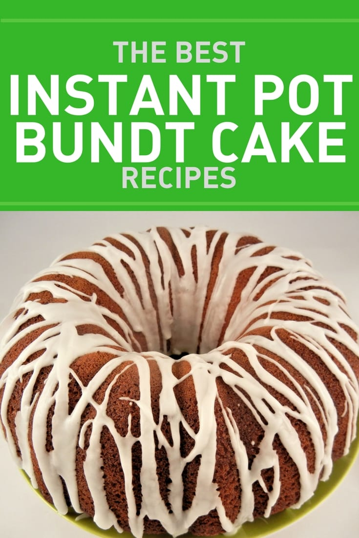 Instant Pot Bundt Cake Recipes