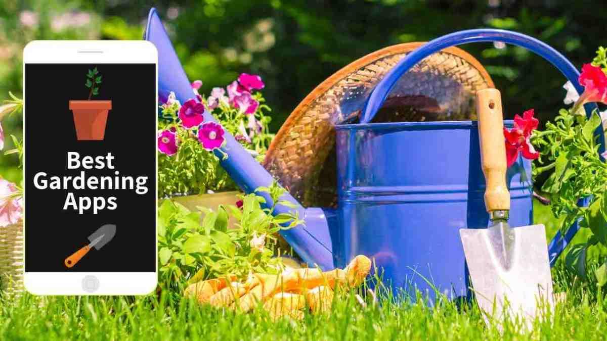 5 Gardening Apps to Help you Grow a Garden