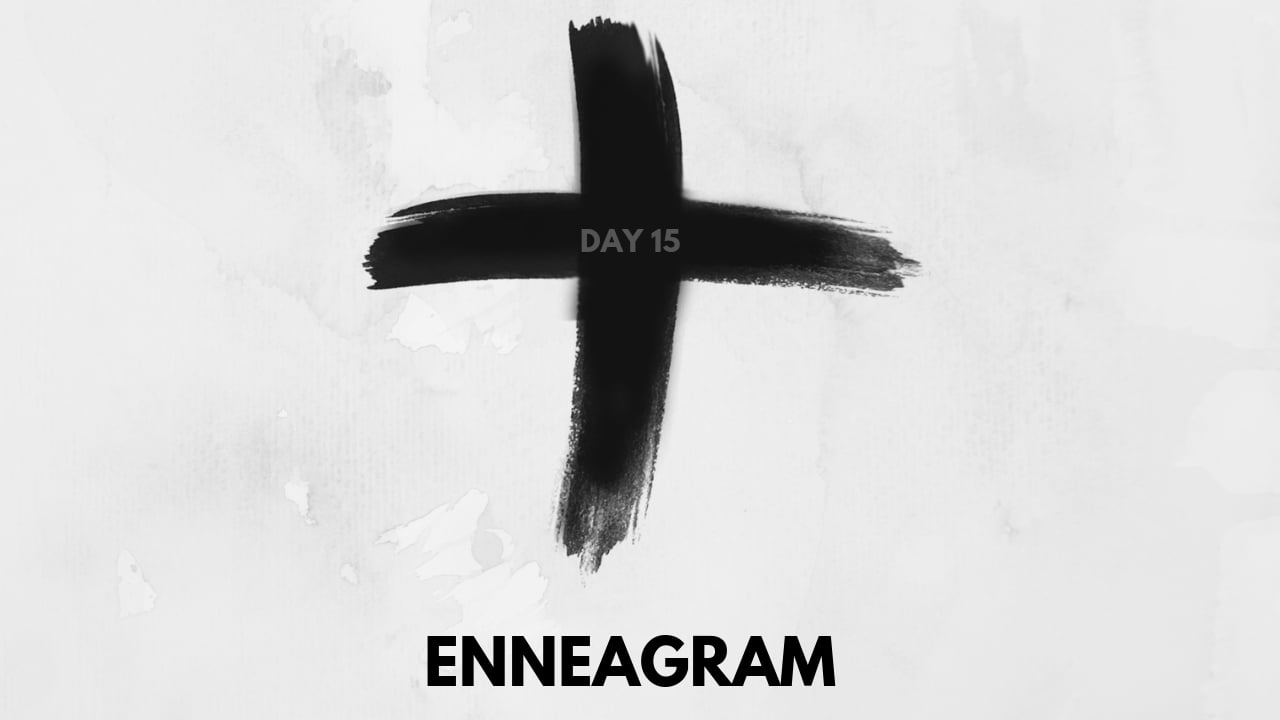 Enneagram Tests Day 15 Lent