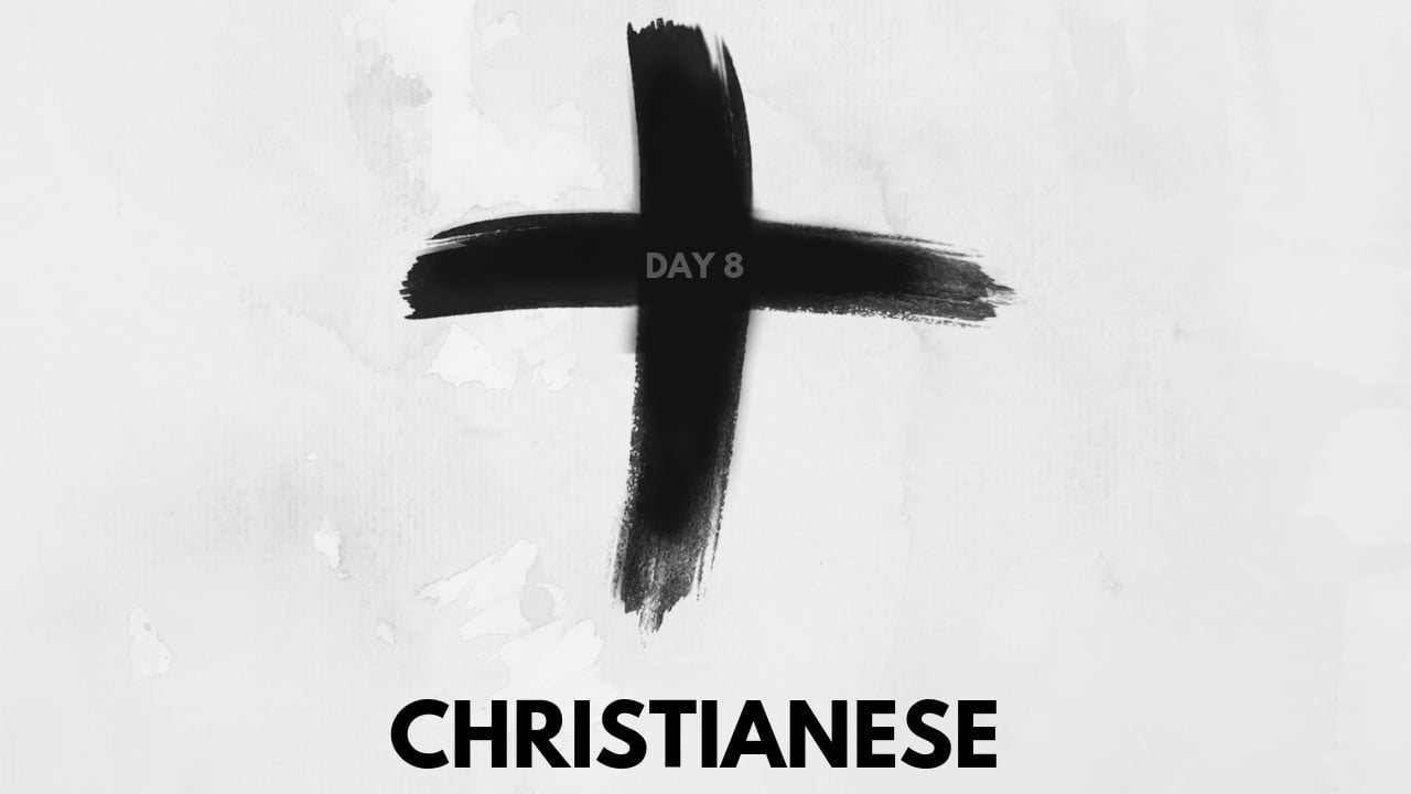 christianese and lent - things christians say