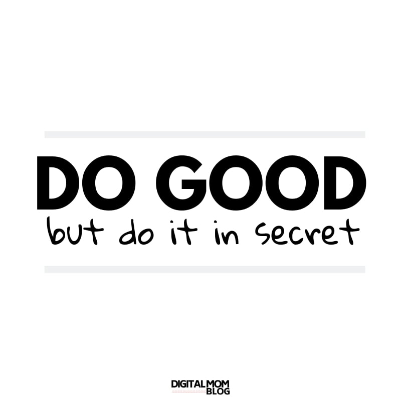 do good but do it in secret