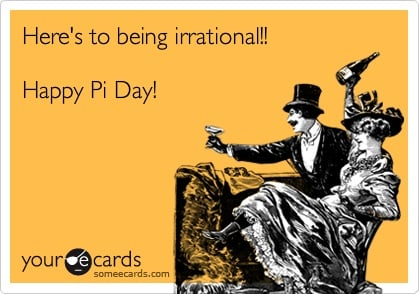 Heres to being irrational on pi day