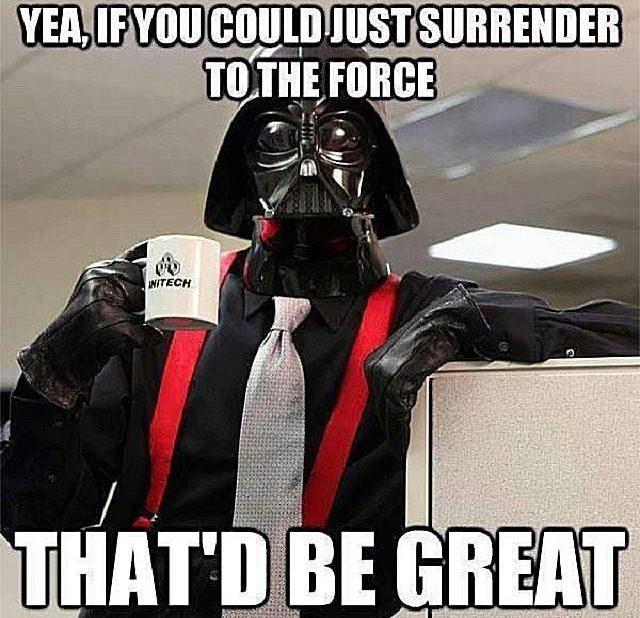 darth vadar office space star wars meme