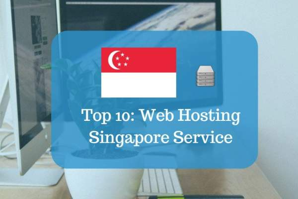 Top Ten Best Web Hosting Companies and Providers in Singapore