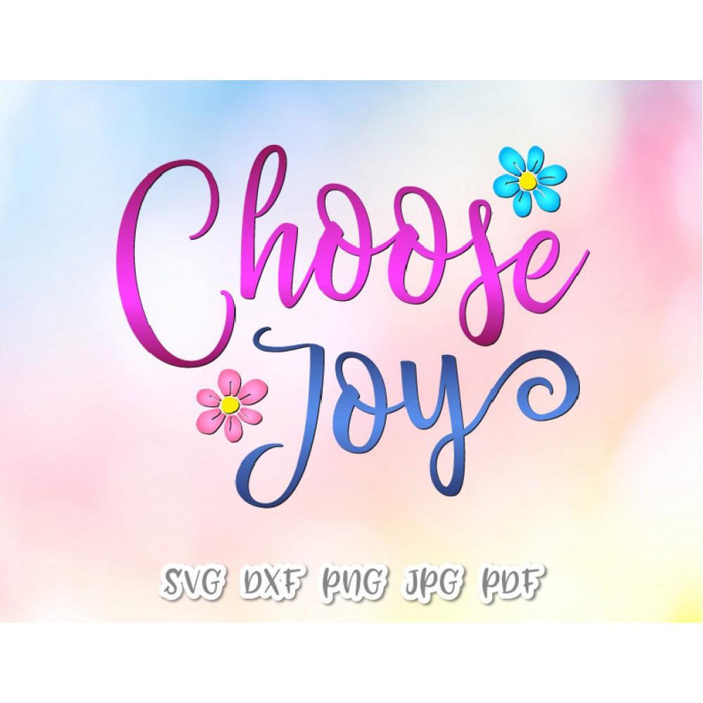 Inspirational SVG Files for Cricut Sayings Choose Joy SVG ...