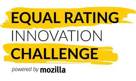 Mozilla Launches Equal Rating Innovation Challenge: A $250,000 contest including expert mentorship to spark new ways to connect everyone to the Internet.