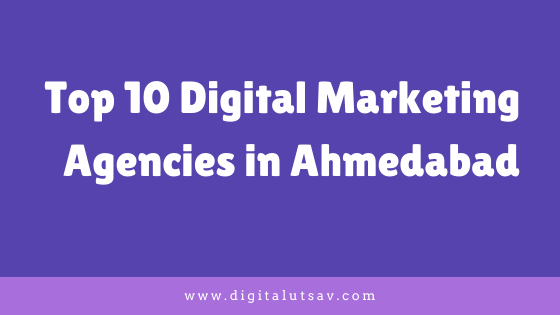 Top 10 Digital Marketing Agencies in Ahmedabad