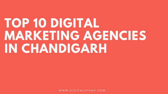 Top 10 Digital Marketing Agencies in Chandigarh