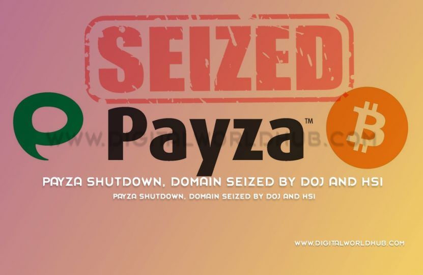 Payza Shutdown, Domain Seized By DOJ And HSI | Digital World Hub