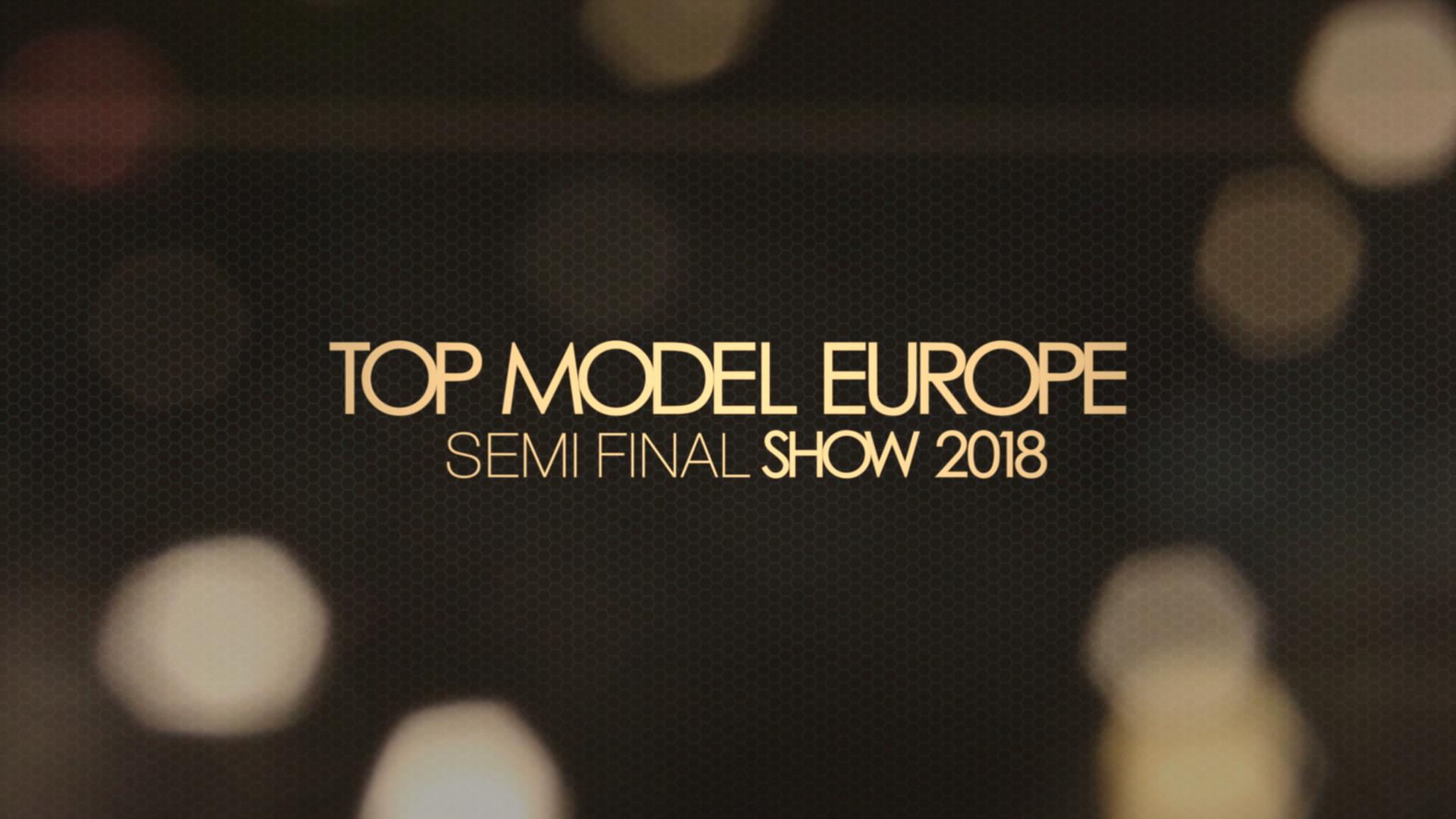 Top Modele Europe 2018 Semi Final Show