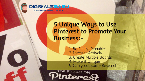 5 Unique Ways to Use Pinterest to Promote Your Business
