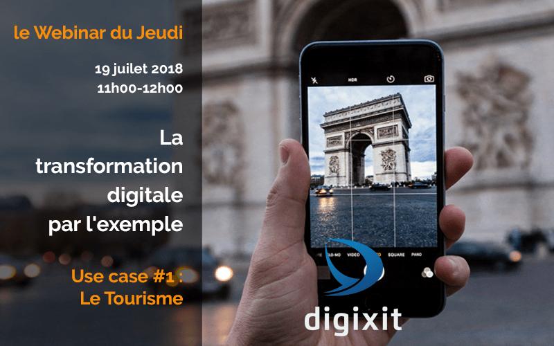 [WEBINAR 19/07/2018]  La transformation digitale par l'exemple. Use Case #1 : le tourisme