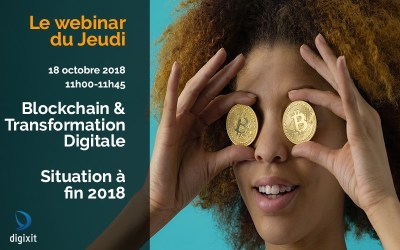 [WEBINAR 18/10/2018] Blockchain & Transformation Digitale – Situation à fin 2018