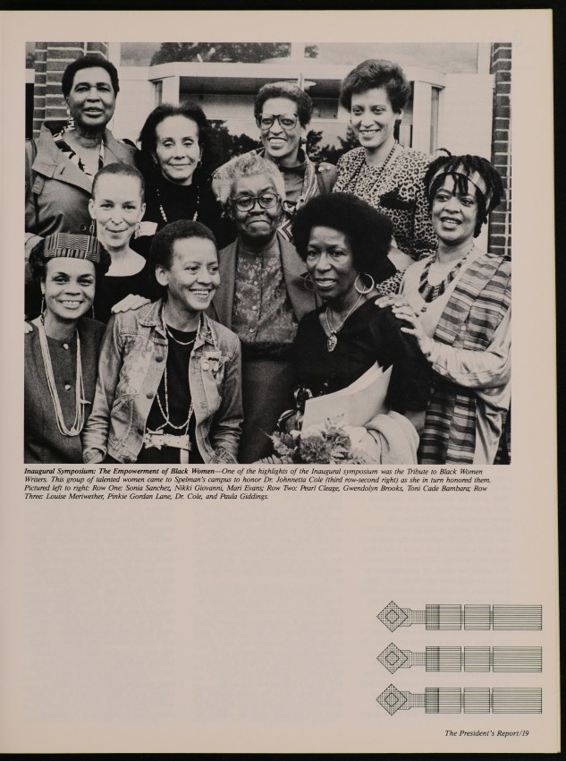 Black and white group shot of black women in the Spelman Messenger. Text: Inaugural Symposium: The Empowerment of Black Women - One of the highlights of the Inaugural symposium was the Tribute to Black Women Writers. This group of talented women came to Spelman's campus to honor Dr. Johnetta Cole (third row-second right) as she in turn honored them. Pictured left to right: Row One: Sonia Sanchez, Nikki Giovanni, Mari Evans; Row Two: Pearl Cleage, Gwendolyn Brooks, Toni Cade Bambara; Row Three: Louise Meriwether, Pinkie Gordon Lane, Dr. Cole, and Paula Giddings