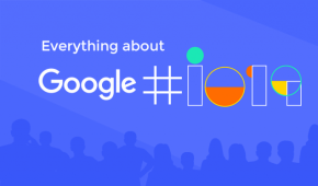 All about Google I/O 2019