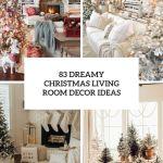 83 Dreamy Christmas Living Room Decor Ideas Digsdigs