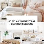 60 Relaxing Neutral Bedroom Designs Digsdigs