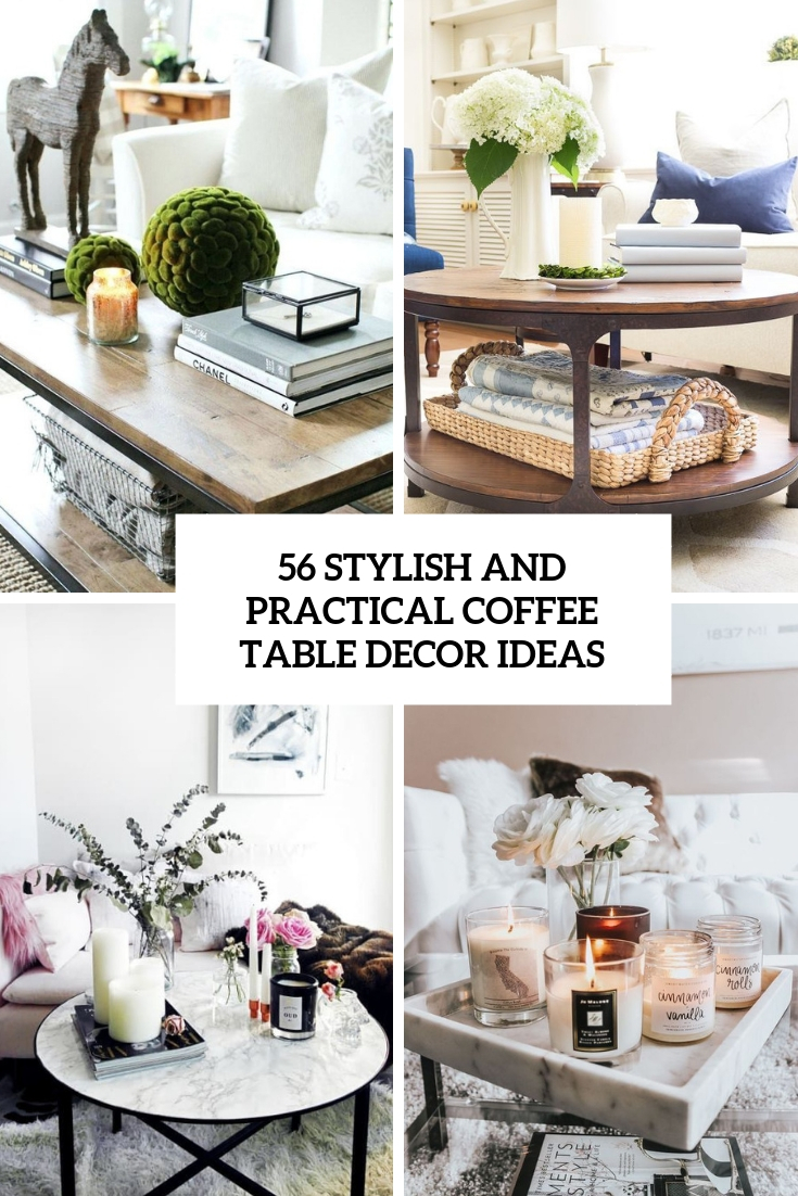 56 Stylish And Practical Coffee Table Decor Ideas Digsdigs