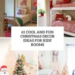 61 Cool And Fun Christmas Decor Ideas For Kids Rooms Digsdigs