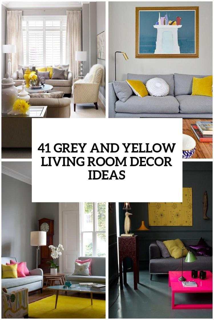 41 Stylish Grey And Yellow Living Room Decor Ideas Digsdigs