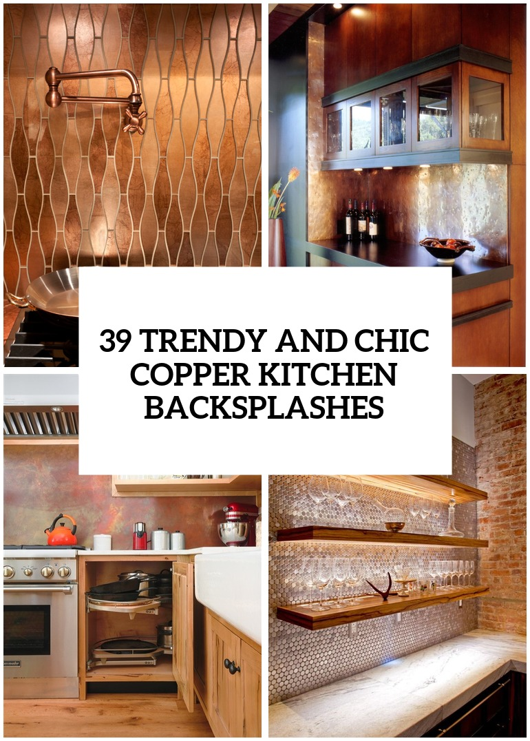 chic copper kitchen backsplashes