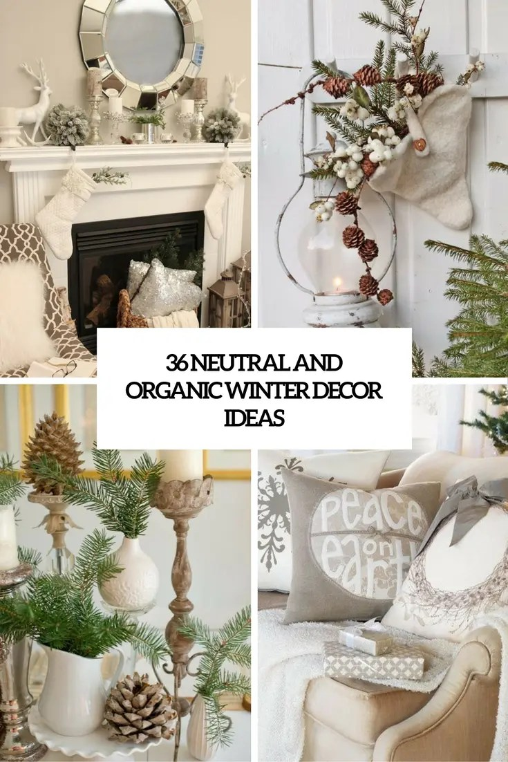 36 Neutral And Organic Winter D    cor Ideas   DigsDigs neutral and organic winter decor ideas cover