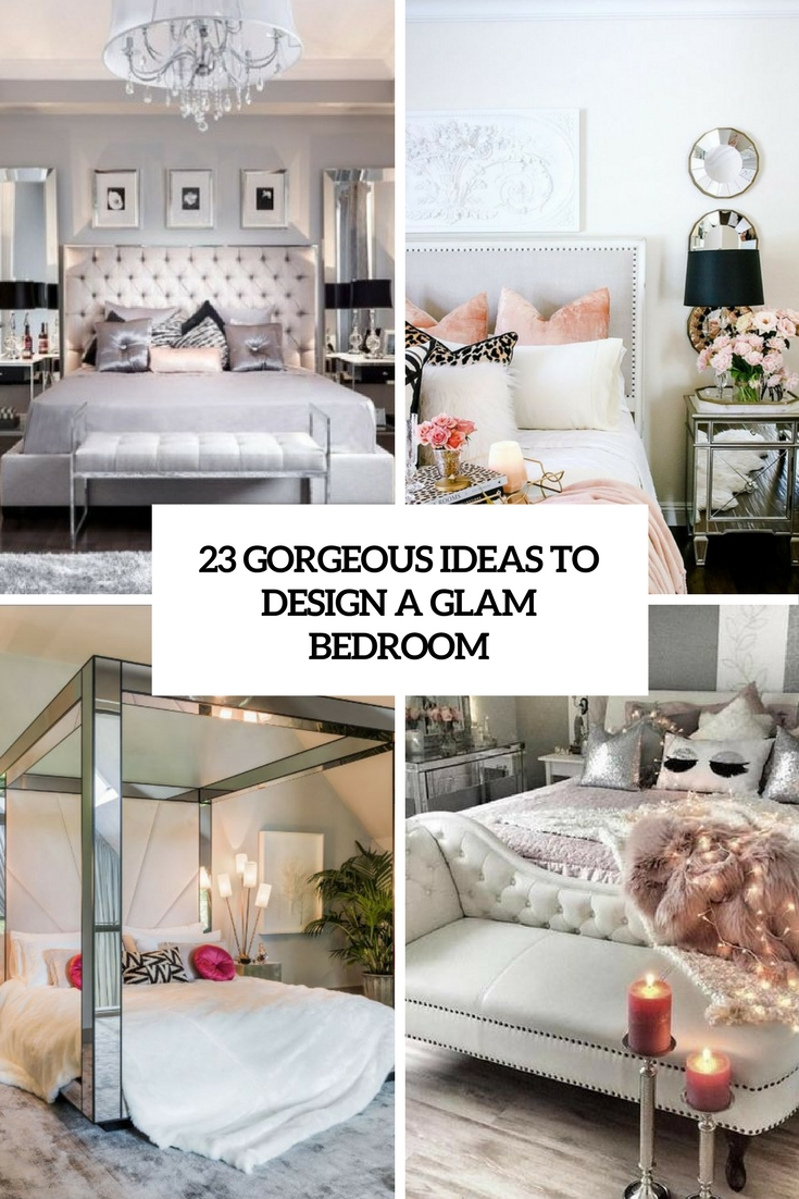 23 Gorgeous Ideas To Design A Glam Bedroom DigsDigs