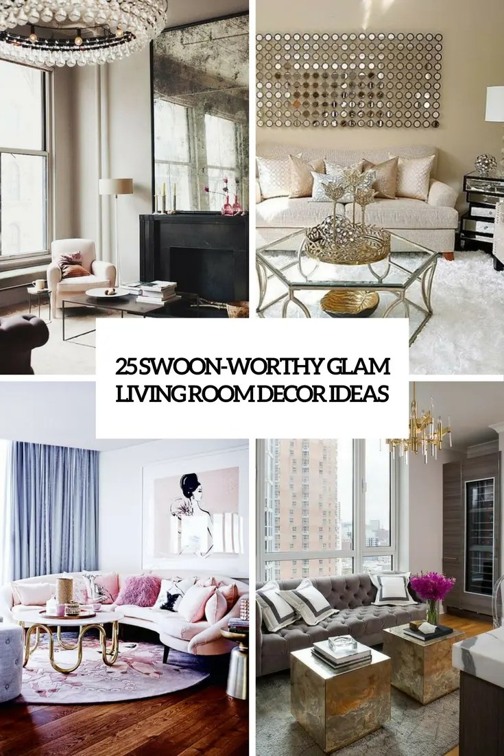 swoon worthy glam living room decor ideas cover