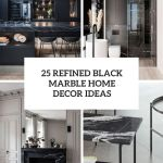 25 Refined Black Marble Home Decor Ideas Digsdigs