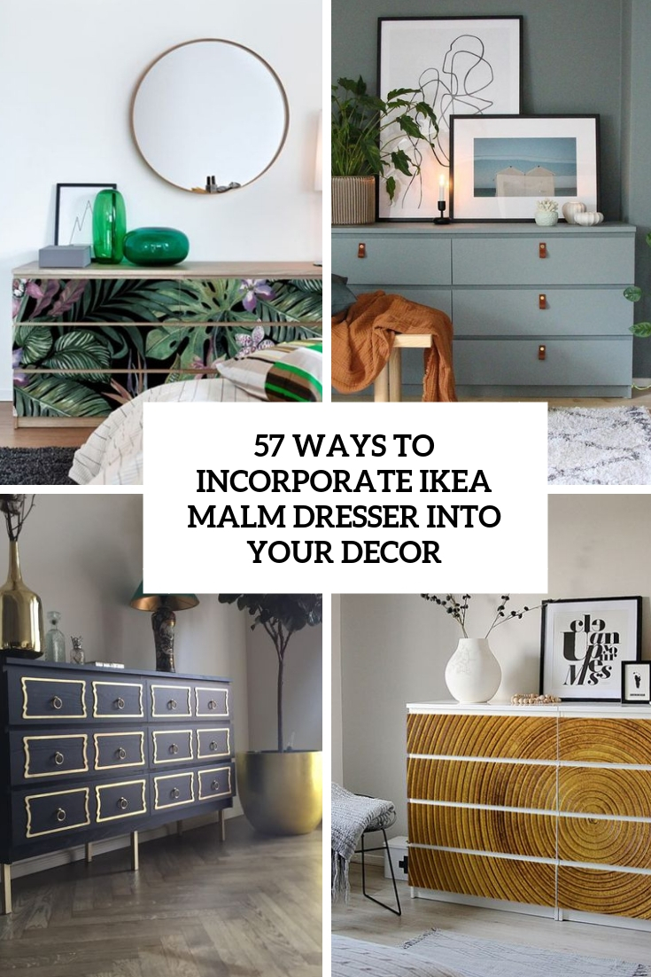 57 Ways To Incorporate Ikea Malm Dresser Into Your Decor