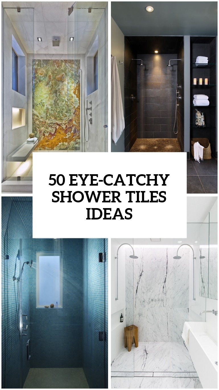 eye catchy bathroom shower tile ideas
