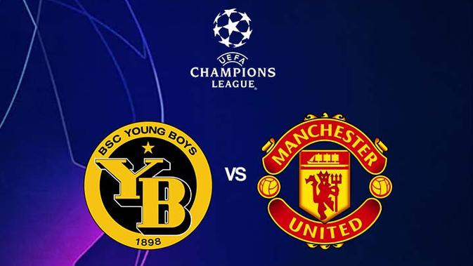 Link Live Streaming Liga Champions Young Boys vs Manchester United Malam Ini