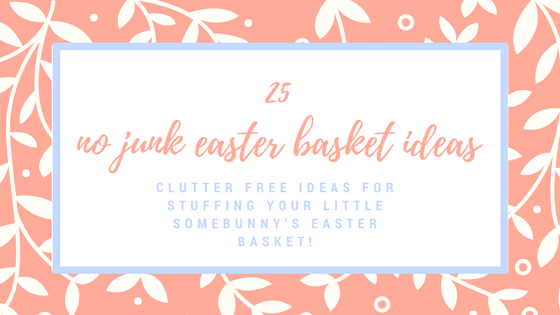 no junk easter basket ideas