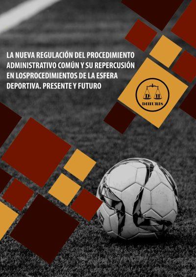 La nueva regulación del procedimiento administrativo común y su repercusión en los procedimientos de la esfera deportiva