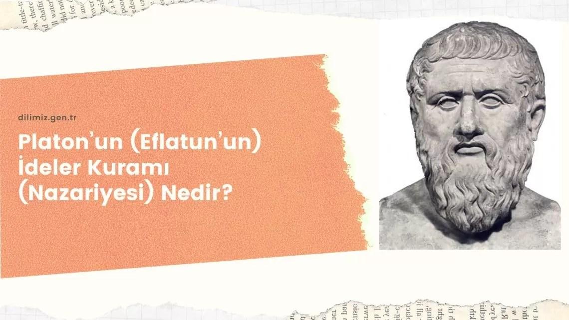 Platon'un (Eflatun'un) İdealar Kuramı (Nazariyesi) Nedir?