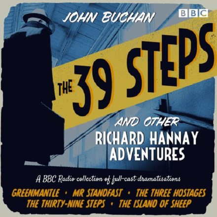 The 39 Steps and Other Richard Hannay Adventures