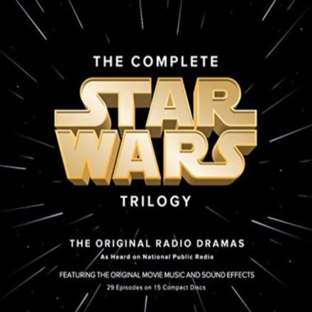 The Complete Star Wars Trilogy: Original Radio Dramas