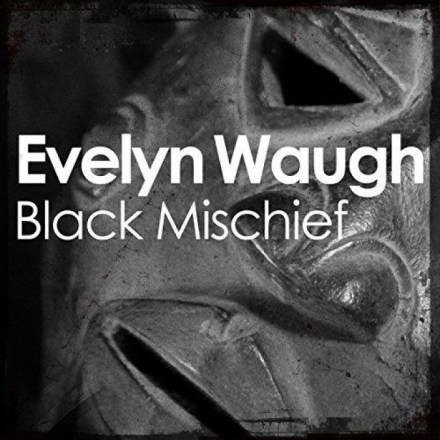 Black Mischief – Evelyn Waugh