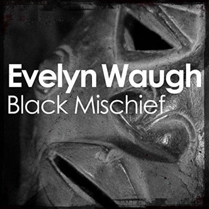 Black Mischief – Evelyn Waugh