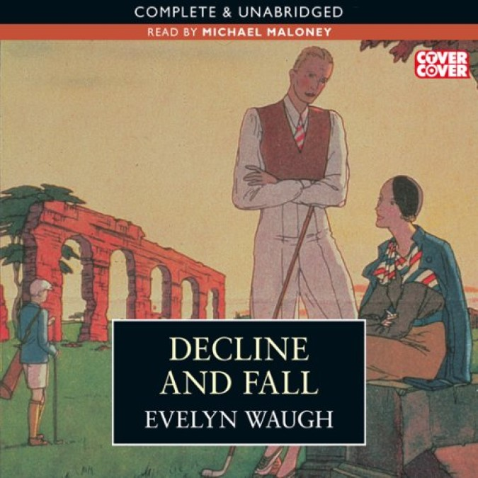 Decline And Fall – Evelyn Waugh