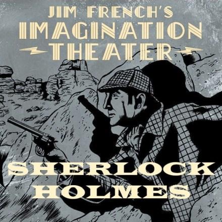 Imagination Theatre Sherlock Holmes