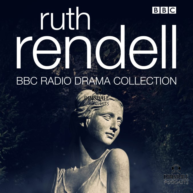The Ruth Rendell BBC Radio Drama Collection - Dimsdale