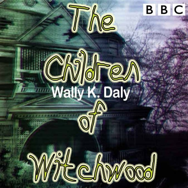 The Children of Witchwood by Wally K. Daly