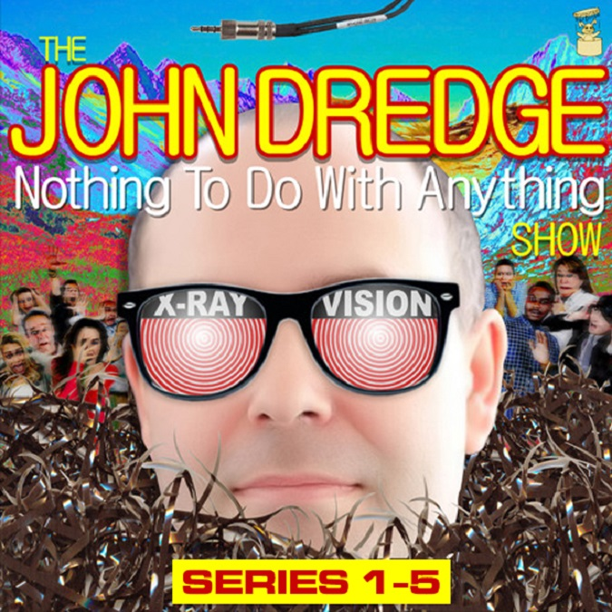 The John Dredge Nothing to do with anything Show BBC