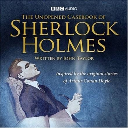 Unopened Casebook Of Sherlock Holmes