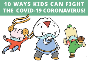 10 ways kids can fight the covid19 together with little dim sum warriors