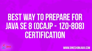 Best Way to Prepare for Java SE 8 (OCAJP – 1Z0-808) Certification
